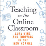 [PDF] [EPUB] Teaching, Technology and the 'new Normal': A Short Guide to Surviving and Thriving in the World of Online Teaching Download