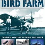 [PDF] [EPUB] The Bird Farm: Carrier Aviation and Naval Aviators?A History and Celebration Download