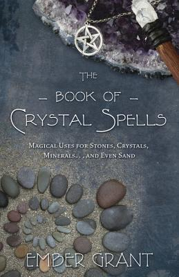 [PDF] [EPUB] The Book of Crystal Spells: Magical Uses for Stones, Crystals, Minerals... and Even Sand Download by Ember Grant