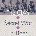 [PDF] [EPUB] The CIA's Secret War in Tibet (Modern War Studies) Download