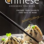 [PDF] [EPUB] The Chinese Cookbook You Need: Prepare Your Favorite Take-outs at Home Download