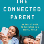 [PDF] [EPUB] The Connected Parent: An Expert Guide to Parenting in a Digital World Download