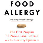 [PDF] [EPUB] The End of Food Allergy: The First Program to Prevent and Reverse a 21st Century Epidemic Download