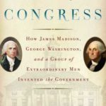 [PDF] [EPUB] The First Congress: How James Madison, George Washington, and a Group of Extraordinary Men Invented the Government Download