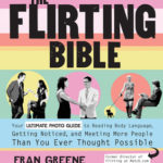 [PDF] [EPUB] The Flirting Bible: Your Ultimate Photo Guide to Reading Body Language, Getting Noticed, and Meeting More People Than You Ever Thought Possible Download