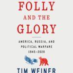[PDF] [EPUB] The Folly and the Glory: America, Russia, and Political Warfare 1945–2020 Download
