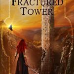[PDF] [EPUB] The Fractured Tower (Fate of the Magi Book 2) Download