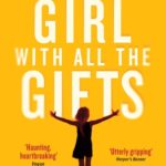 [PDF] [EPUB] The Girl With All the Gifts (The Girl With All the Gifts, #1) Download