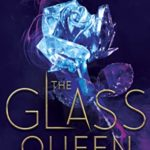 [PDF] [EPUB] The Glass Queen (The Forest of Good and Evil, #2) Download