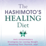 [PDF] [EPUB] The Hashimoto's Healing Diet: Anti-inflammatory Strategies for Losing Weight, Boosting Your Thyroid, and Getting Your Energy Back Download