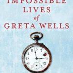 [PDF] [EPUB] The Impossible Lives of Greta Wells Download