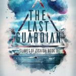 [PDF] [EPUB] The Last Guardian (Slaves of Zisaida, #2) Download