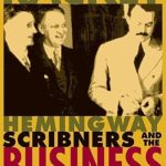 [PDF] [EPUB] The Lousy Racket: Hemingway, Scribners, And The Business Of Literature Download