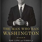[PDF] [EPUB] The Man Who Ran Washington: The Life and Times of James A. Baker III Download