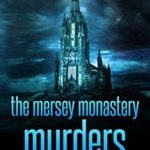 [PDF] [EPUB] The Mersey Monastery Murders: The Habit Of Murder (Mersey Murder Mysteries Book 7) Download