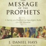 [PDF] [EPUB] The Message of the Prophets: A Survey of the Prophetic and Apocalyptic Books of the Old Testament Download