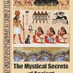 [PDF] [EPUB] The Mystical Secrets of Ancient Civilizations: The mysticism of ancient cultures Download