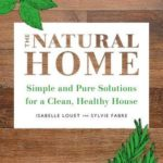 [PDF] [EPUB] The Natural Home: Simple, Pure Cleaning Solutions and Recipes for a Healthy House Download