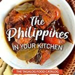[PDF] [EPUB] The Philippines in your Kitchen: The Tagalog Food Catalog Download
