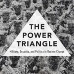 [PDF] [EPUB] The Power Triangle: Military, Security, and Politics in Regime Change Download