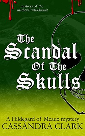 [PDF] [EPUB] The Scandal of the Skulls (Abbess of Meaux, #7) Download by Cassandra Clark