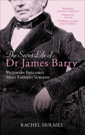 [PDF] [EPUB] The Secret Life of Dr James Barry: Victorian England's Most Eminent Surgeon Download by Rachel Holmes