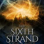 [PDF] [EPUB] The Sixth Strand (A Pattern of Shadow and Light, #5) Download