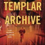 [PDF] [EPUB] The Templar Archive (The Lost Treasure of the Templars #2) Download
