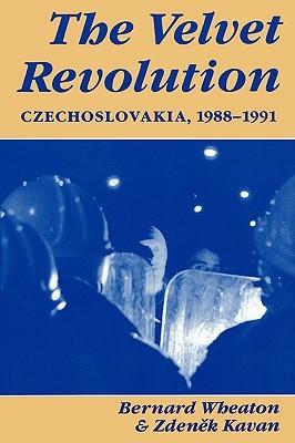 [PDF] [EPUB] The Velvet Revolution: Czechoslovakia, 1988-1991 Download by Bernard Wheaton