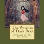 [PDF] [EPUB] The Witches of Dark Root (Daughters of Dark Root, #1) Download