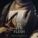 [PDF] [EPUB] Thorns in the Flesh: Illness and Sanctity in Late Ancient Christianity Download