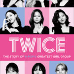 [PDF] [EPUB] Twice: The Story of K-Pop's Greatest Girl Group Download