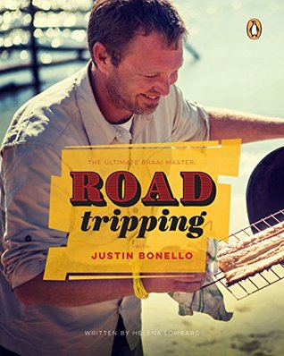 [PDF] [EPUB] Ultimate Braai Master: Road Tripping with Justin Bonello Download by Justin Bonello