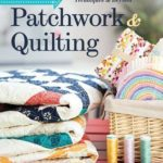 [PDF] [EPUB] Visual Guide to Patchwork and Quilting: Fabric Selection to Finishing Techniques and Beyond Download