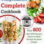 [PDF] [EPUB] Weight Watchers Complete Cookbook: Over 800 Best WW Recipes | Quick-to-Make Recipes for Smart People Download