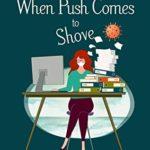 [PDF] [EPUB] When Push Comes To Shove: A Madison Revere Mystery (Madison Revere Mysteries Book 3) Download