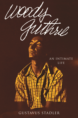 [PDF] [EPUB] Woody Guthrie: An Intimate Life Download by Gustavus Stadler