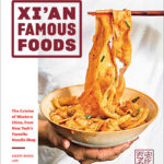 [PDF] [EPUB] Xi'an Famous Foods: Western Chinese Cooking from New York's Favorite Noodle Shop Download