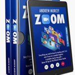 [PDF] [EPUB] ZOOM: Bundle 2 books in 1. Everything You Need to Know for Teaching with Zoom Even if You Are a Complete Beginner. A Complete Step by Step Guide + Bonus 50 Tips for The Effective Online Teacher Download