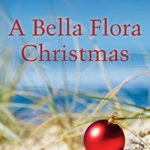 [PDF] [EPUB] A Bella Flora Christmas (Ten Beach Road, #5.5) Download