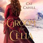 [PDF] [EPUB] A Groom for Celia (The Blizzard Brides #3) Download