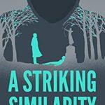 [PDF] [EPUB] A Striking Similarity: Book 1 of The Ottawa Detective Series Download