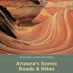[PDF] [EPUB] Arizona's Scenic Roads and Hikes: Unforgettable Journeys in the Grand Canyon State Download