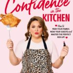 [PDF] [EPUB] Confidence in the Kitchen: How to feed your family, wow your guests and master the perfect red lip! Download