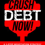 [PDF] [EPUB] Crush Debt Now! A 3-step Negotiation Strategy to pay off debt and win financial freedom fast Download