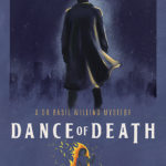 [PDF] [EPUB] Dance of Death: A Blistering Golden Age Mystery (The Dr Basil Willing Mysteries Book 1) Download