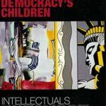 [PDF] [EPUB] Democracy's Children: Intellectuals and the Rise of Cultural Politics Download