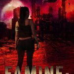 [PDF] [EPUB] Famine: Control in Every Measure: A Young Adult Dystopian Post-Apocalyptic Adventure with a Snarky A.I. (Surviving Apocalypse Book 4) Download