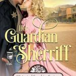 [PDF] [EPUB] Her Guardian Sheriff (Historical Sapphire Springs Book 2) Download