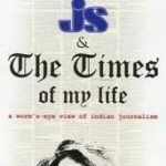 [PDF] [EPUB] Js and The Times Of My Life: A Worm's Eye View Of Indian Journalism Download